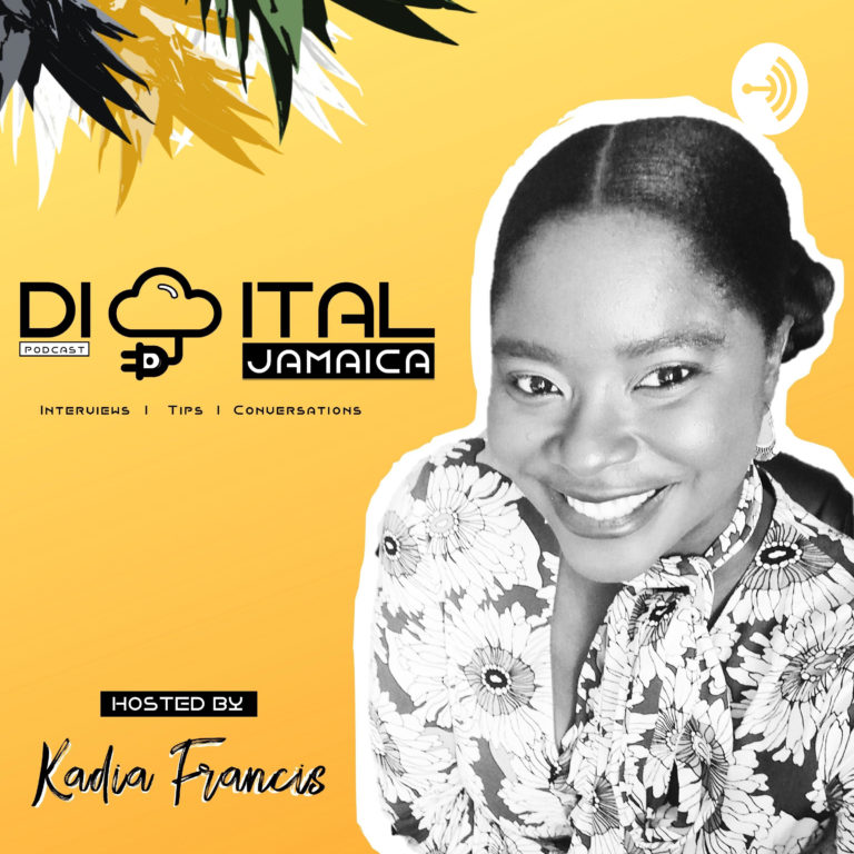 Digital Jamaica Podcast Cover Art with Kadia Francis
