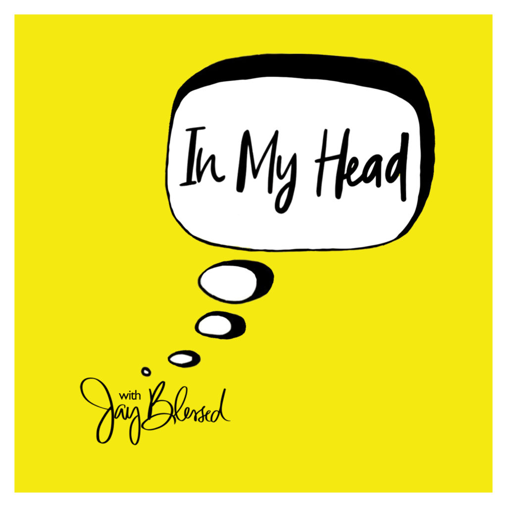 In My Head with JayBlessed