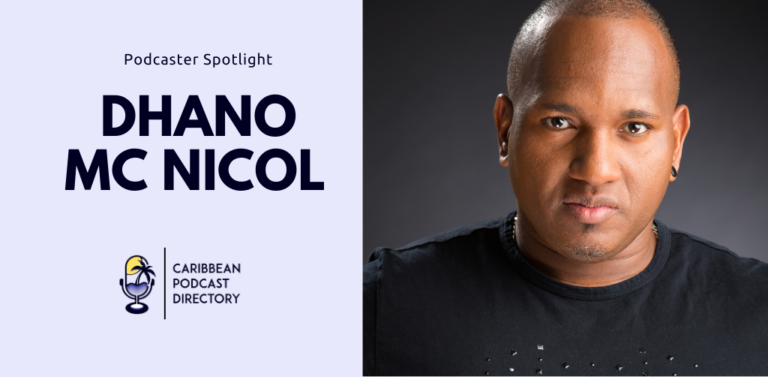 Dhano Mc Nicol host of We Are Crayons Podcast Caribbean Podcast Directory Spotlight