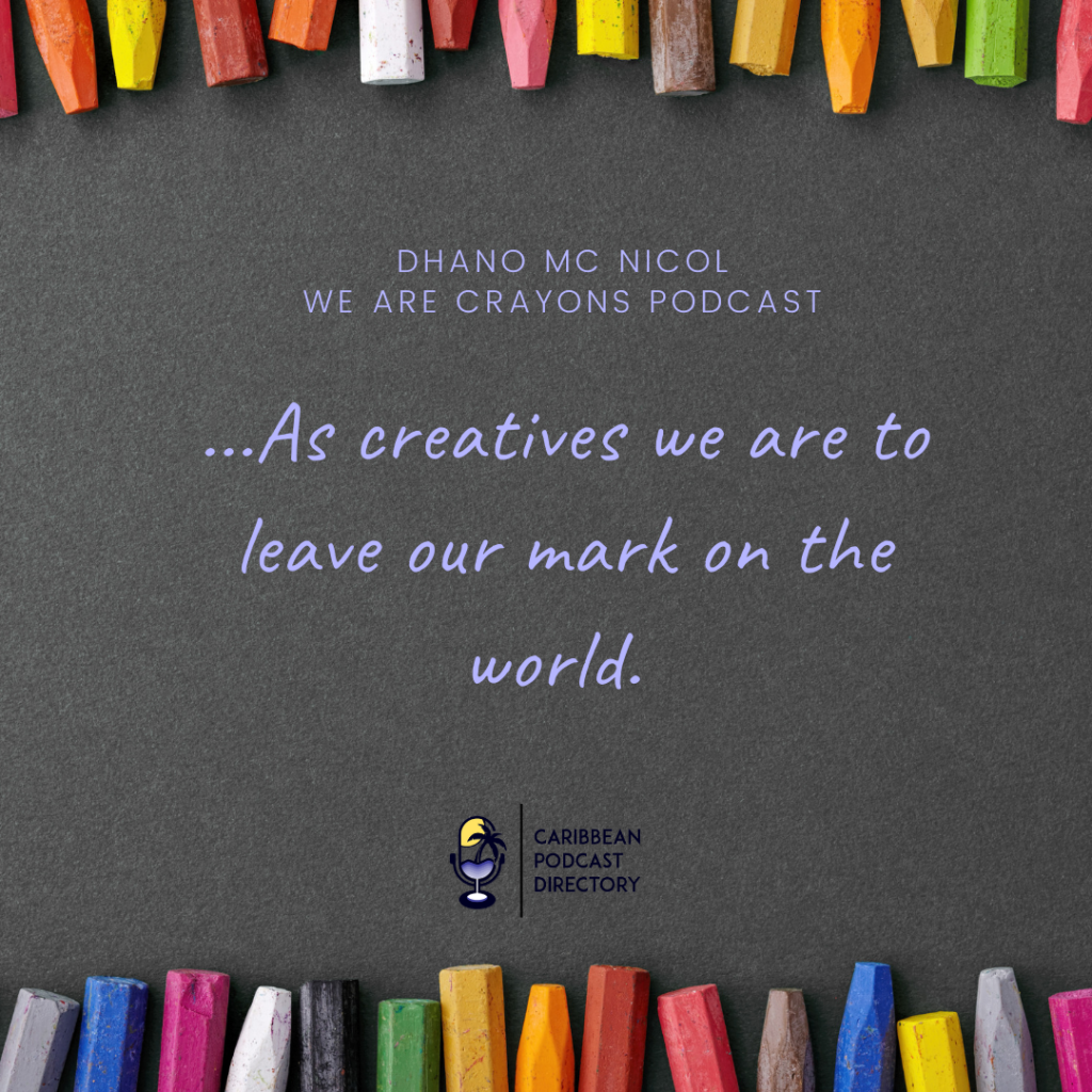 Dhano Mc Nicol quote on creatives duty to leave a mark on the world