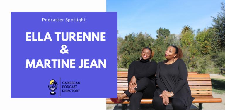 Ella Turenne & Martine Jean Fanm on Films Caribbean Podcast Directory Podcaster Spotlight