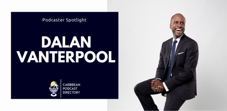 Dalan Vanterpool podcaster spotlight for Caribbean Podcast Directory
