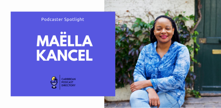 Maëlla Kancel Caribbean Podcaster Spotlight