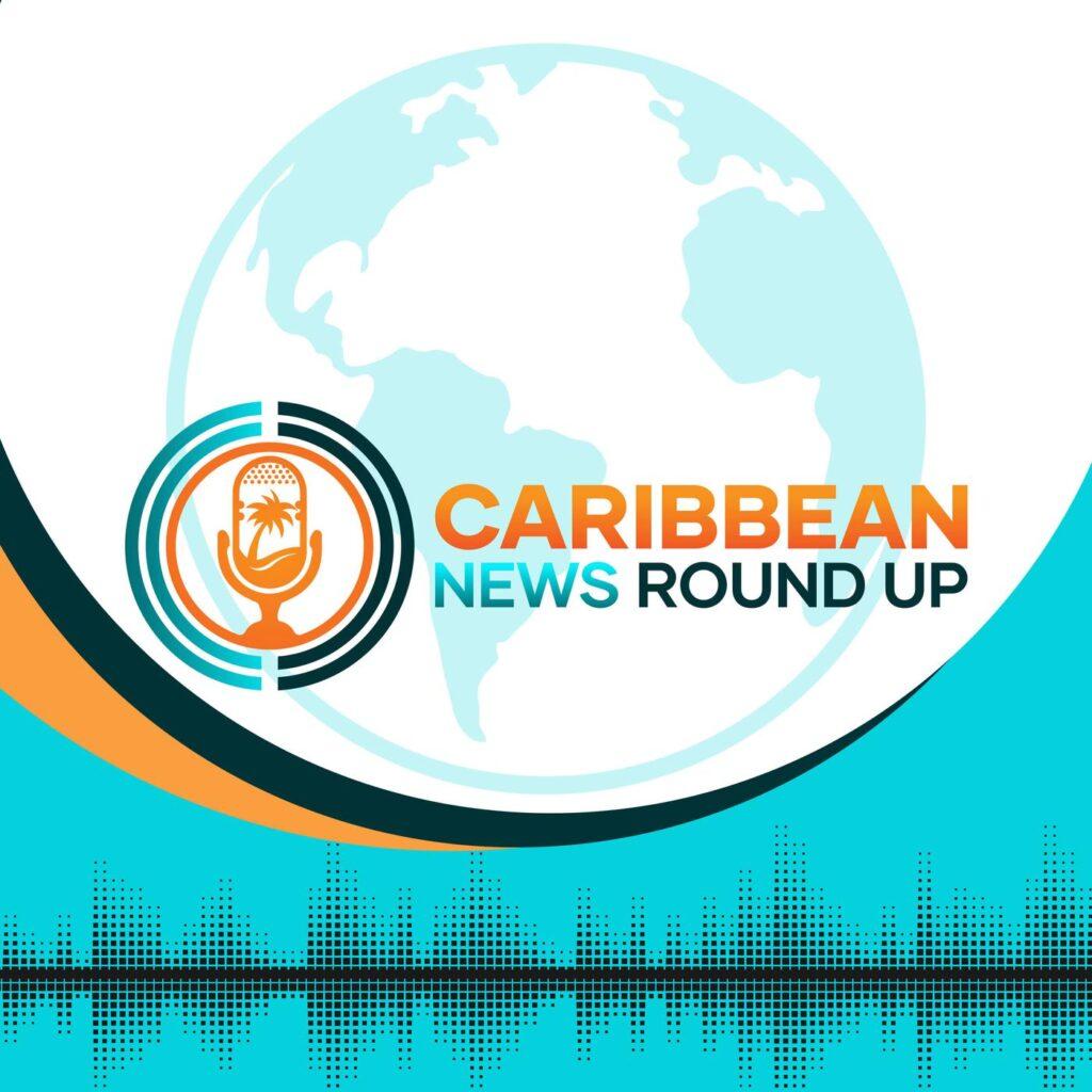 caribbean-news-roundup