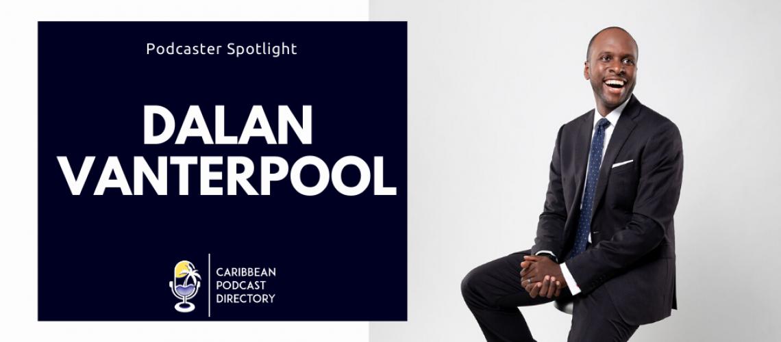 Dalan Vanterpool podcaster spotlight for Caribbean Podcast Directory