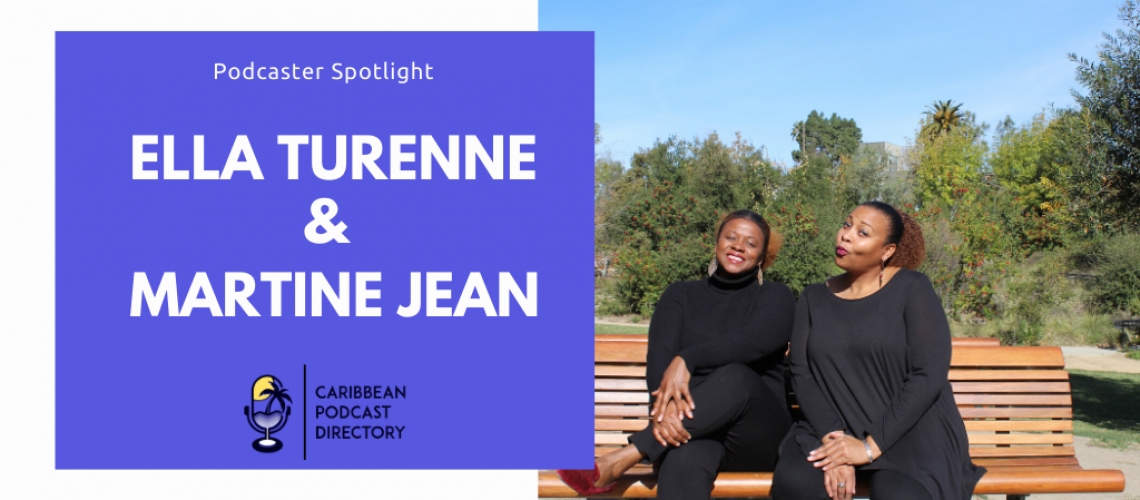 Ella Turenne & Martine Jean Fanm on Films Caribbean Podcast Directory Podcaster Spotlight