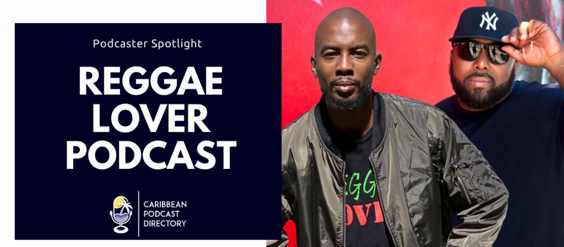Reggae Lover Podcast Podcaster Spotlight on CAribbean Podcast Directory