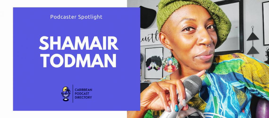 Shamair Todman Caribbean Podcast Directory Podcaster Spotlight